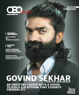 Govind Sekhar: An Industry Leader With A Vision To Build A Platform That Exhibits Originality