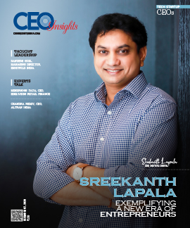 Sreekanth Lapala: Exemplifying A New Era Of Entrepreneurs