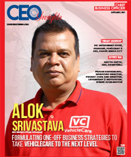 Alok Srivastava: Formulating One-Off Business Strategies to Take Vehiclecare to the Next Level