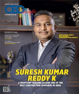 Suresh Kumar Reddy K: A Proficient Persona Leading One Of The Best Construction Companies In India