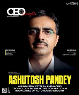 Ashutosh Pandey: An Industry Veteran Embracing Technology To Break The Conventional Boundaries Of Automobile Industry
