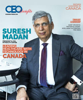Suresh Madan: Leading Healthcare with Technology in Canada