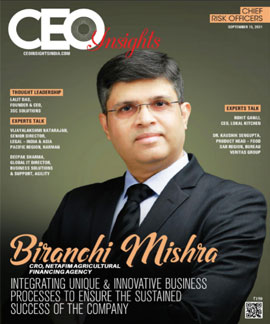 Biranchi Mishra: Integrating Unique & Innovative Business Processes to Ensure The Sustained Success of The Company