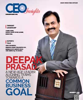 Deepak Prasad: A New-Age Leader Aligning Teams Towards A Common Business Goal