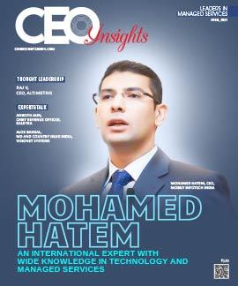 Mohamed Hatem: An International Expert With Wide Knowledge In Technology And Managed Services