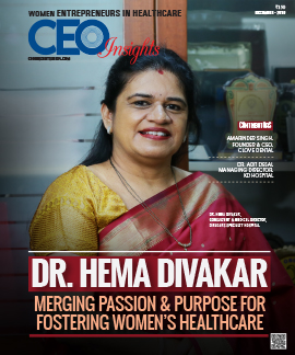 Dr. Hema Divakar: Merging Passion & Purpose For Fostering Women's Healthcare