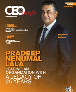 Pradeep Nenumal Lala: Leading An Organization With A Legacy Of 25 Years