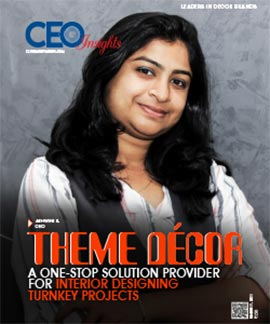 Theme Décor: A One-Stop Solution Provider For Interior Designing Turnkey Projects