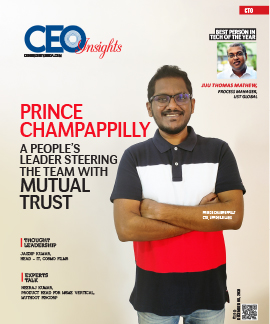 Prince Champappilly: A People's Leader Steering The Team With Mutual Trust