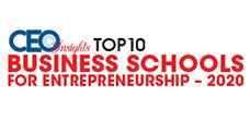 Top 10 Business Schools for Entrepreneurship - 2020