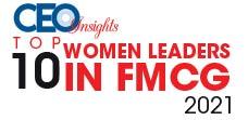 Top 10 Women Leaders in FMCG - 2021