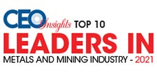 Top 10 Leaders In Metals And Mining Industry - 2021