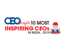 10 Most Inspiring CEOs in India - 2019