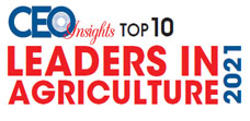 Top 10 Leaders In Agriculture - 2021