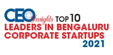 Top 10 Leaders In Bengaluru Corporate Startups - 2021