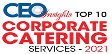 Top 10 Corporate Catering Services - 2021