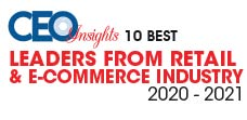 Top 10 Leaders in Retail And E-Commerce Industry - 2021