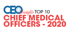 Top 10 Chief Medical Officers - 2020