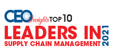 10 Best Leaders in Supply Chain Management - 2021