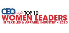 Top 10 Women Leaders In Textiles & Apparel Industry - 2020