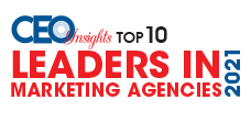 Top 10 Leaders in Marketing Agencies - 2021
