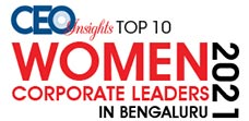 Top 10 Women Corporate Leaders In Bengaluru - 2021