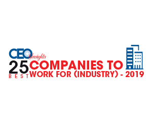 25 Best Companies to Work For (INDUSTRY) - 2019