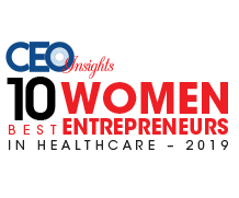 10 Best Women Entrepreneurs in Healthcare - 2019