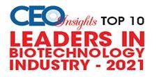 Top 10 Leaders In Biotechnology Industry - 2021